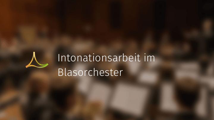 Intonationsarbeit im Blasorchester